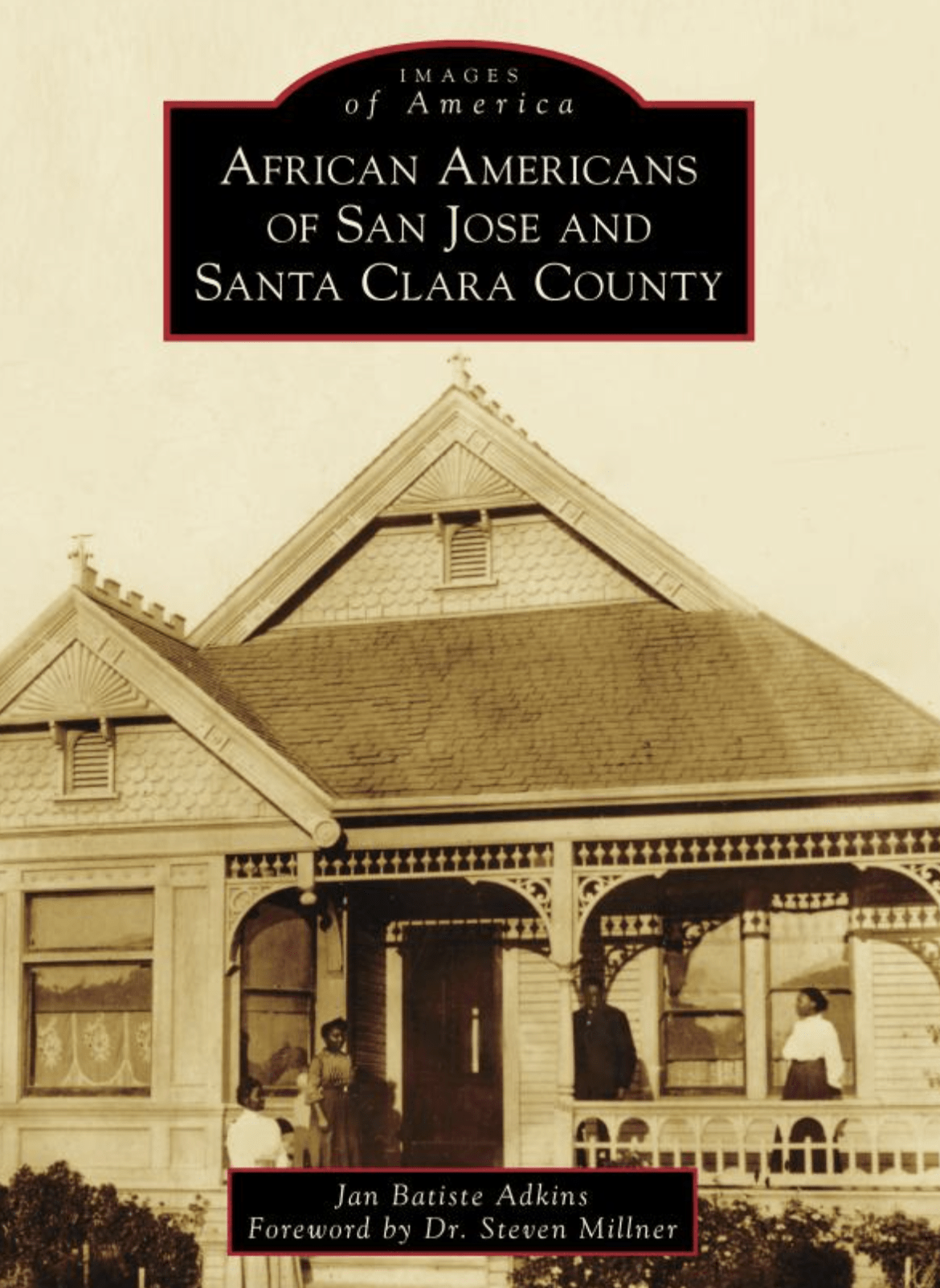 The History of African Americans in Santa Clara County, 1780 - Present